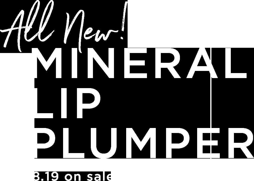 All new! MINERAL LIP PLUMPER